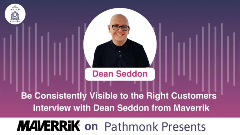 Pathmonk Presents Podcast: Dean Seddon on Being Consistently Visible to the Right Customers featured image
