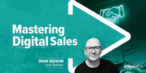 The Top Reasons To Attend The Mastering Digital Sales Webcast featured image